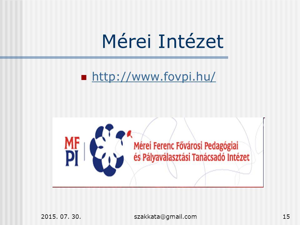 2015. 07. 30.szakkata@gmail.com15 Mérei Intézet http://www.fovpi.hu/