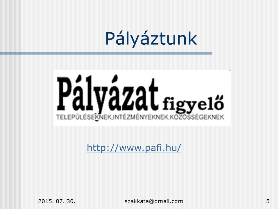 2015. 07. 30.szakkata@gmail.com5 Pályáztunk http://www.pafi.hu/