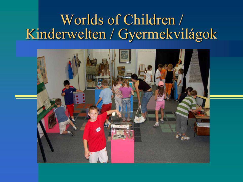 Worlds of Children / Kinderwelten / Gyermekvilágok