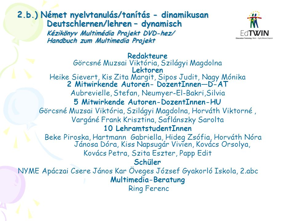 2.b.) Német nyelvtanulás/tanítás - dinamikusan Deutschlernen/lehren – dynamisch Kézikönyv Multimédia Projekt DVD-hez/ Handbuch zum Multimedia Projekt