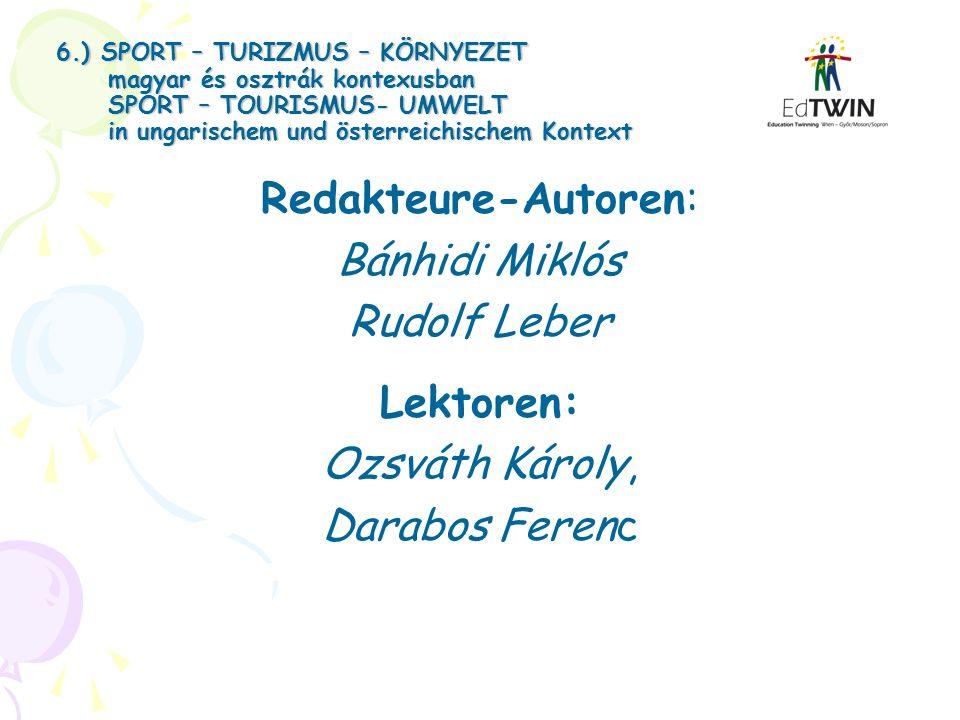 6.) SPORT – TURIZMUS – KÖRNYEZET magyar és osztrák kontexusban SPORT – TOURISMUS- UMWELT in ungarischem und österreichischem Kontext Redakteure-Autore