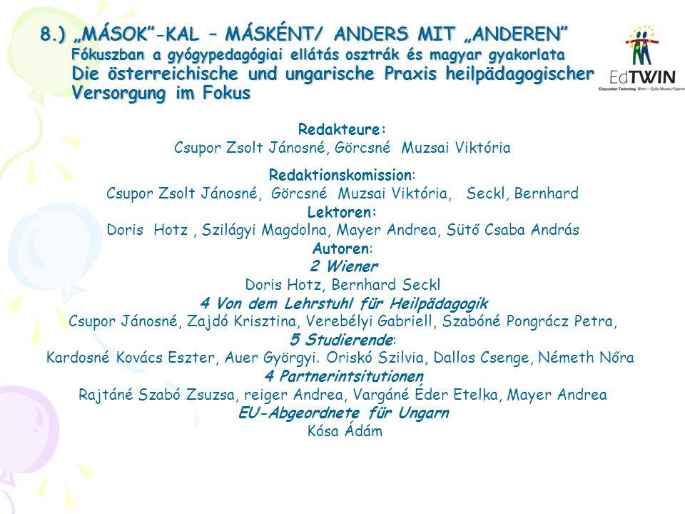 8.) MÁSOK-KAL – MÁSKÉNT/ ANDERS MIT ANDEREN Fókuszban a gyógypedagógiai ellátás osztrák és magyar gyakorlata Die österreichische und ungarische Praxis