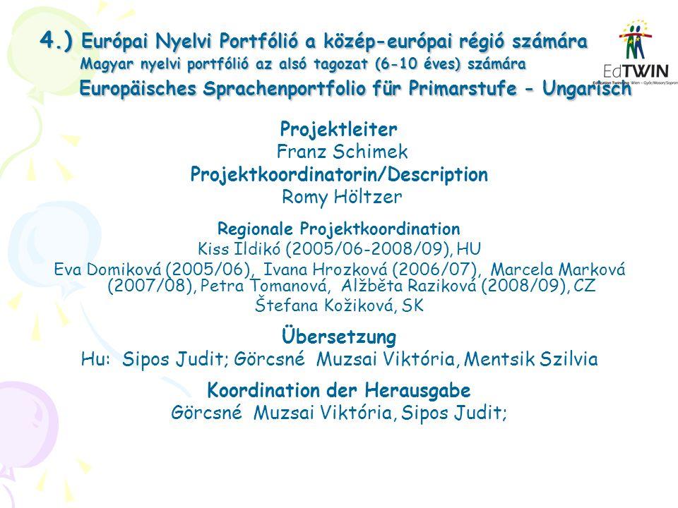 4.) Európai Nyelvi Portfólió a közép-európai régió számára Magyar nyelvi portfólió az alsó tagozat (6-10 éves) számára Europäisches Sprachenportfolio