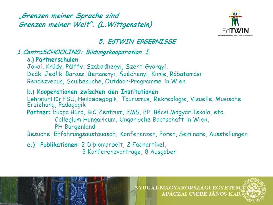 5. EdTWIN ERGEBNISSE 1.CentroSCHOOLING: Bildungskooperation I.