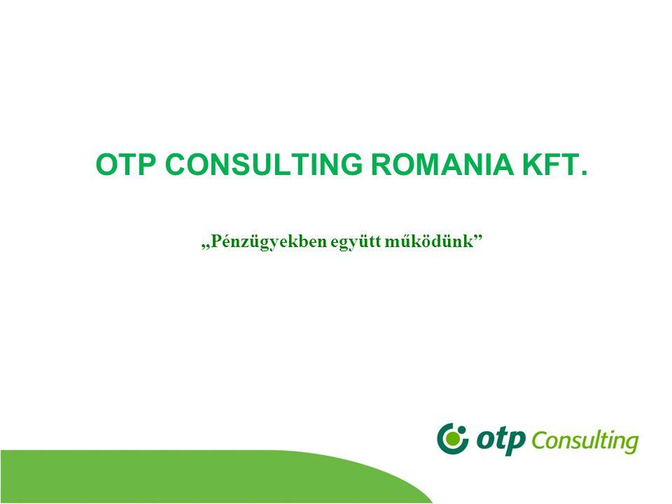 """OTP CONSULTING ROMANIA KFT. """"Pénzügyekben együtt működünk"""
