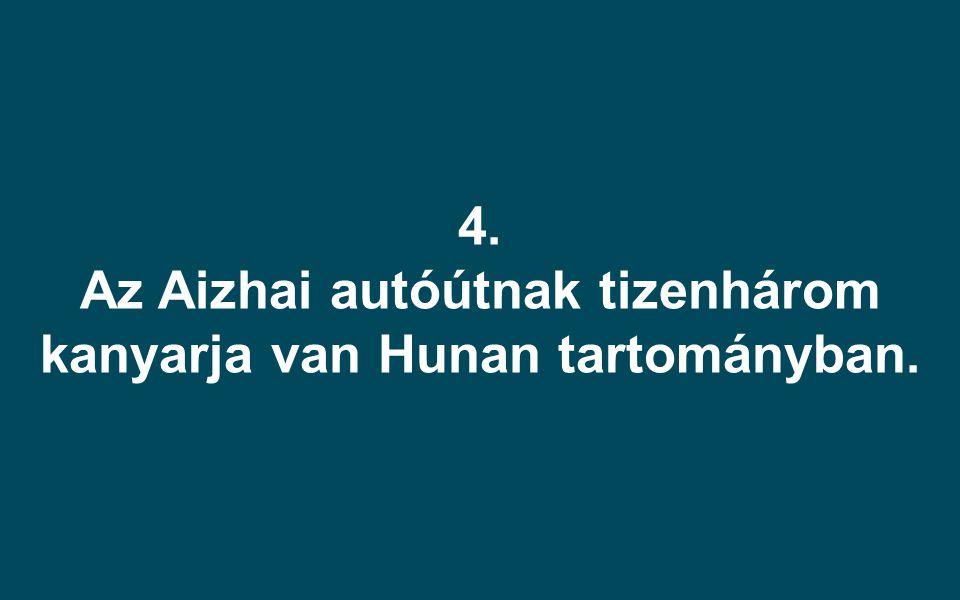 4. Az Aizhai autóútnak tizenhárom kanyarja van Hunan tartományban.