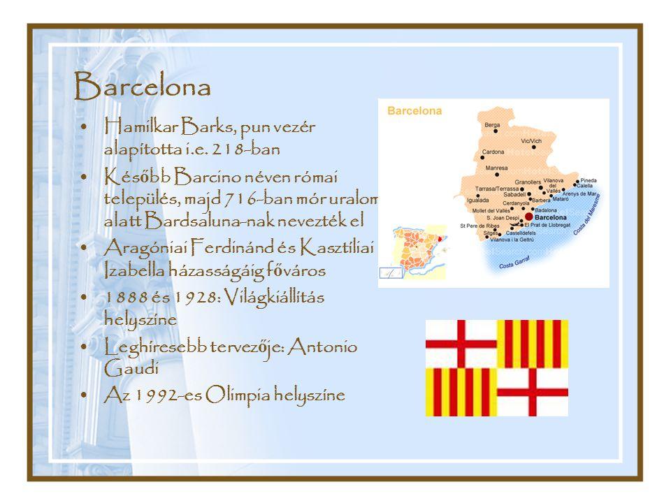 Barcelona Hamilkar Barks, pun vezér alapította i.e. 218-ban Kés ő bb Barcino néven római település, majd 716-ban mór uralom alatt Bardsaluna-nak nevez