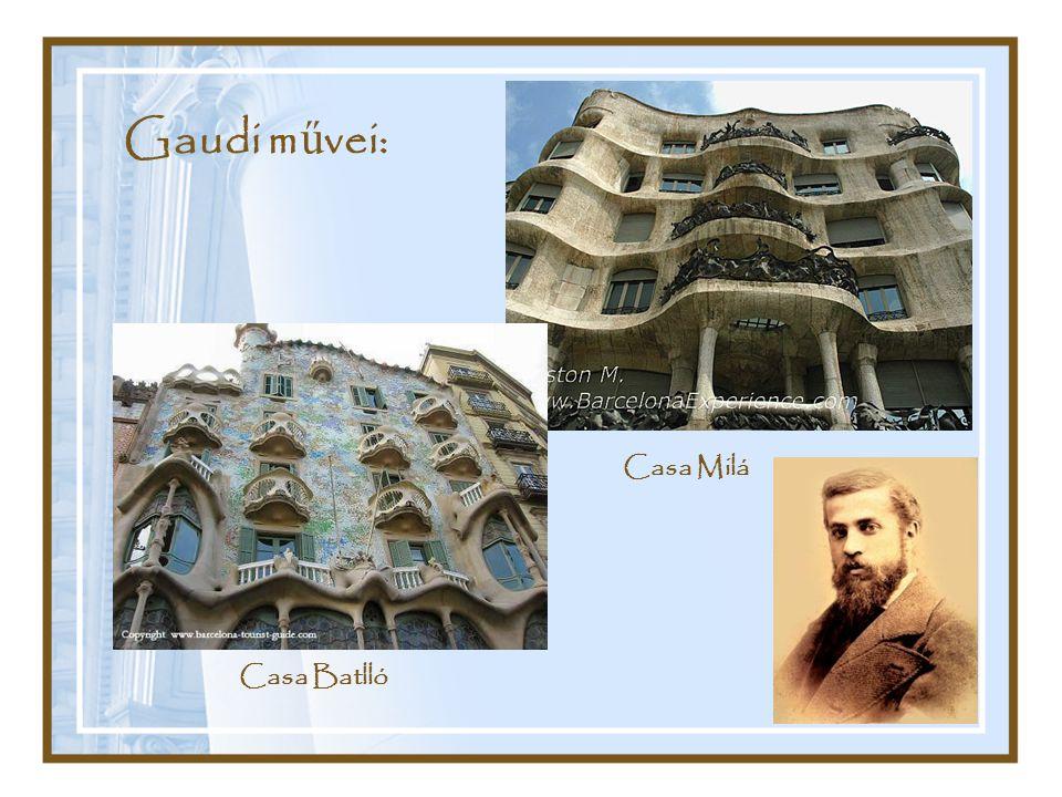 Gaudi m ű vei: Casa Milá Casa Batlló