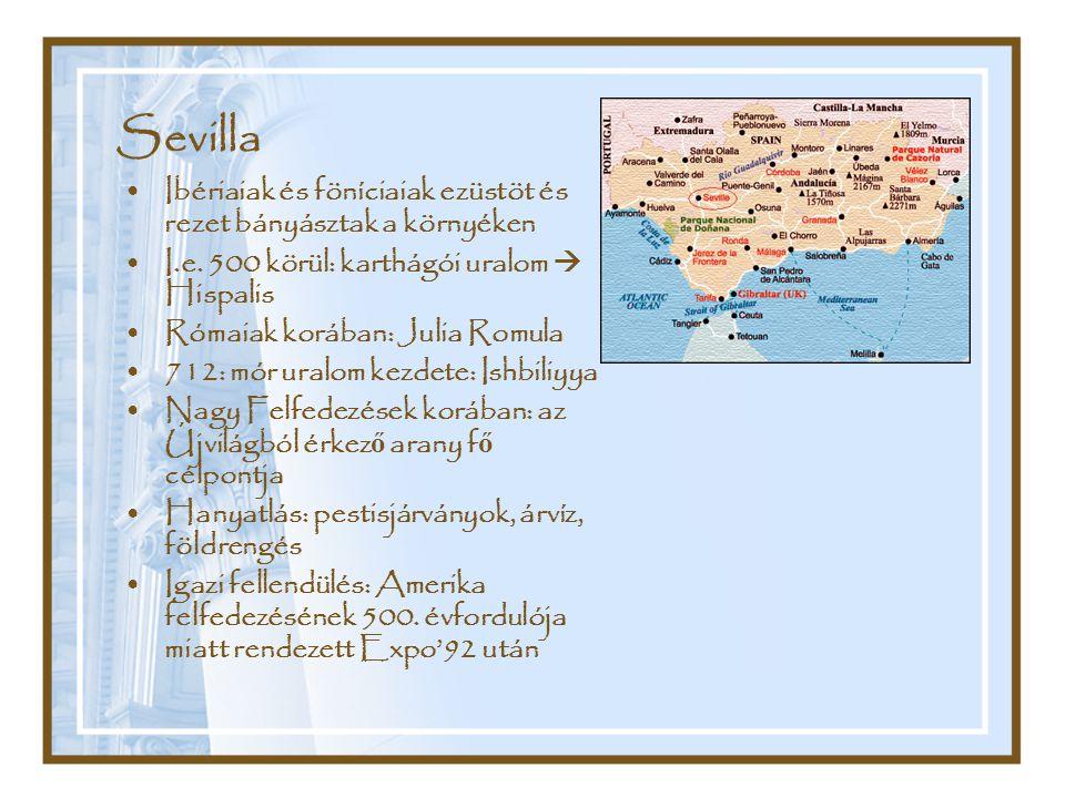 Sevilla Ibériaiak és föníciaiak ezüstöt és rezet bányásztak a környéken I.e. 500 körül: karthágói uralom  Hispalis Rómaiak korában: Julia Romula 712: