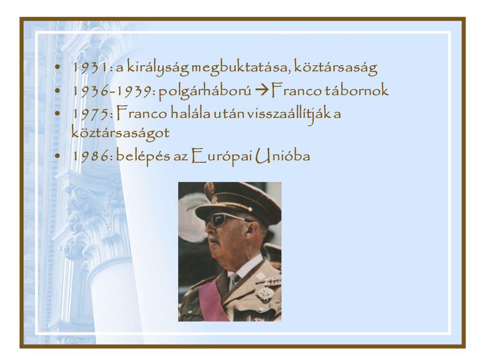 1931: a királyság megbuktatása, köztársaság 1936-1939: polgárháború  Franco tábornok 1975: Franco halála után visszaállítják a köztársaságot 1986: be