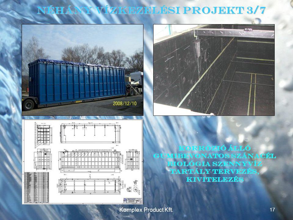 Néhány Vízkezelési Projekt 3/7 Korrózió álló gumibevonatos Szánacél Biológia szennyvíz tartály Tervezés, Kivitelezés 17 Komplex Product Kft.