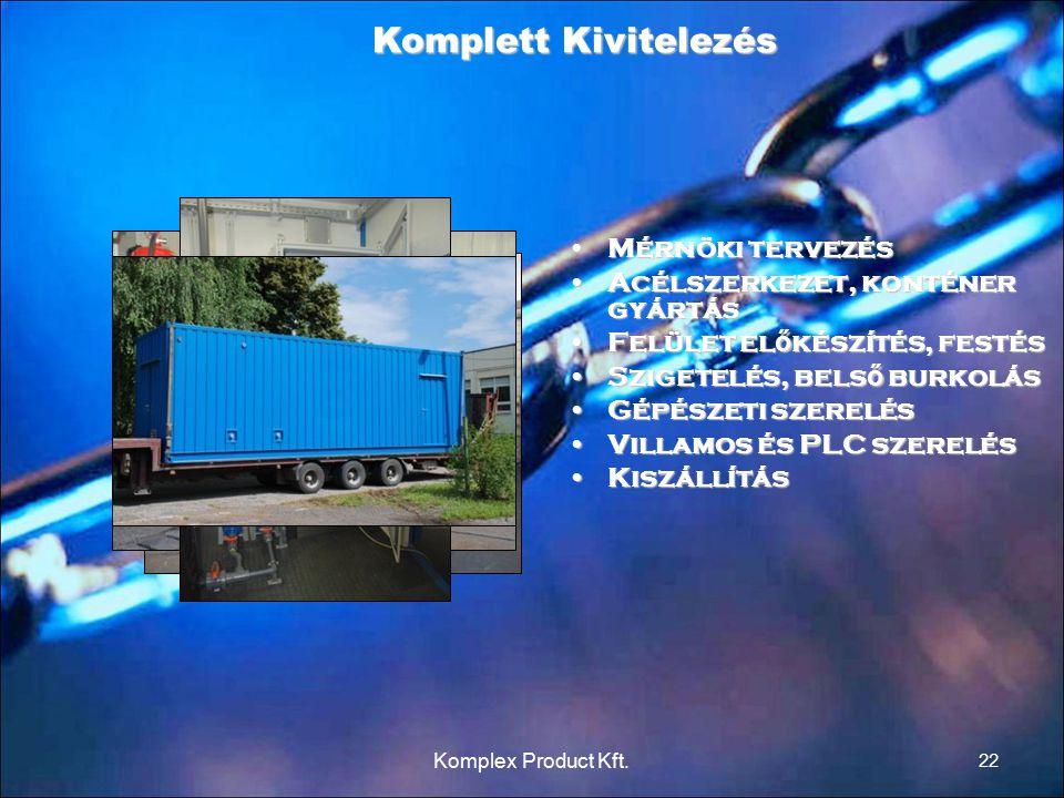 Mérnöki tervezésMérnöki tervezés Acélszerkezet, konténer gyártásAcélszerkezet, konténer gyártás Felület el ő készítés, festésFelület el ő készítés, fe