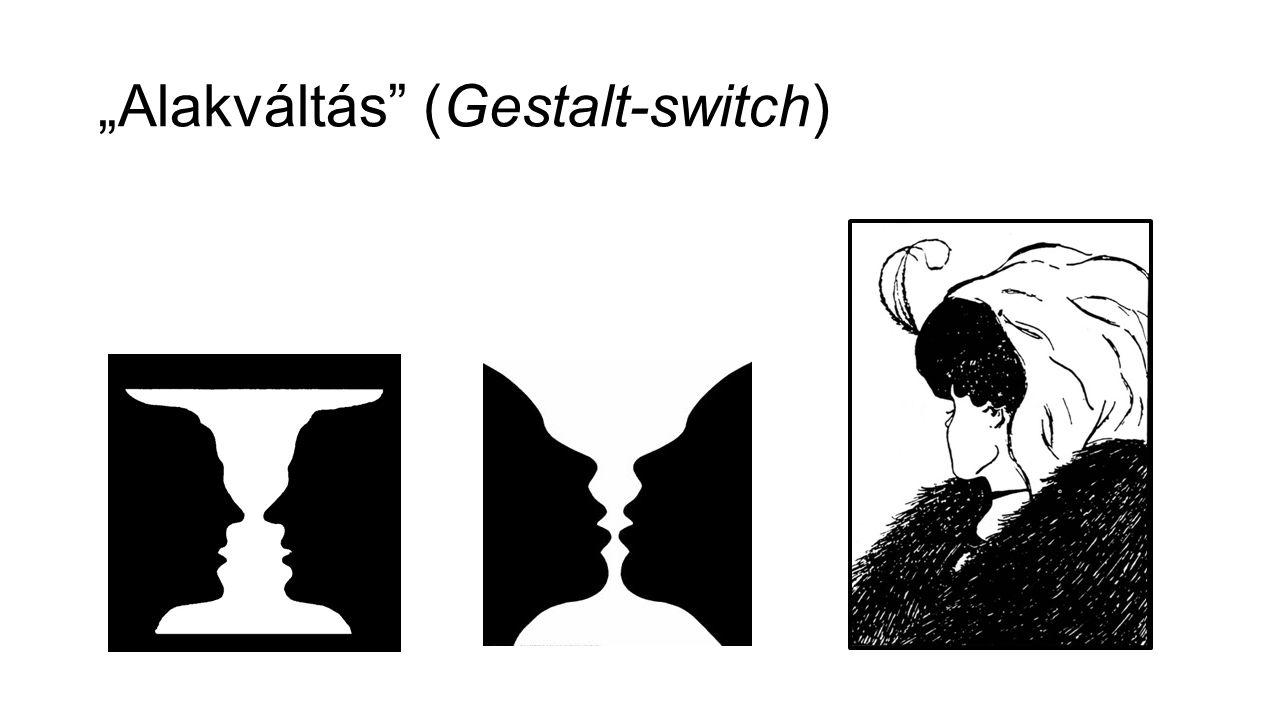 """""""Alakváltás (Gestalt-switch)"""