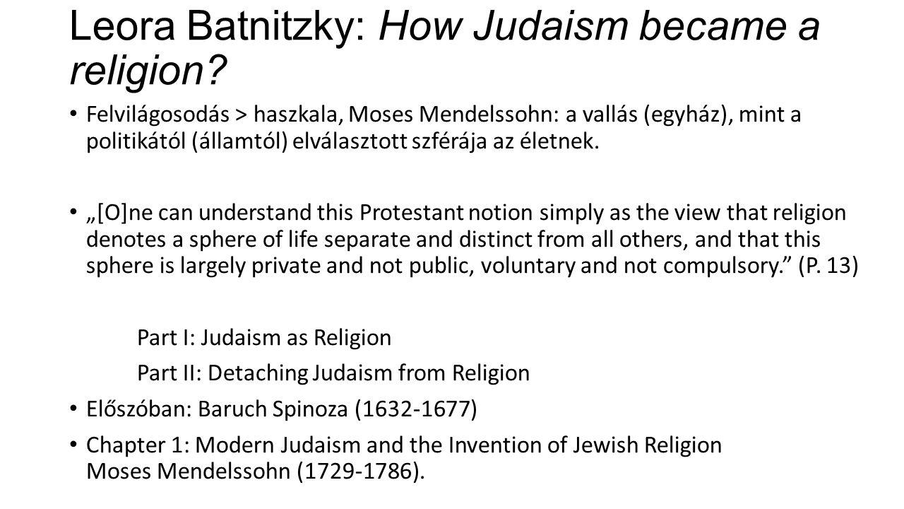 Leora Batnitzky: How Judaism became a religion.