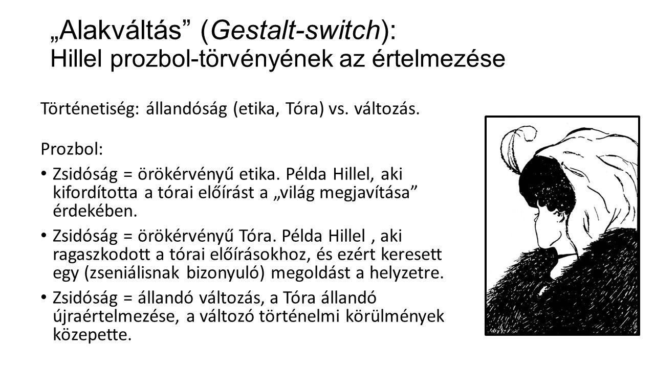 Történetiség: állandóság (etika, Tóra) vs. változás.