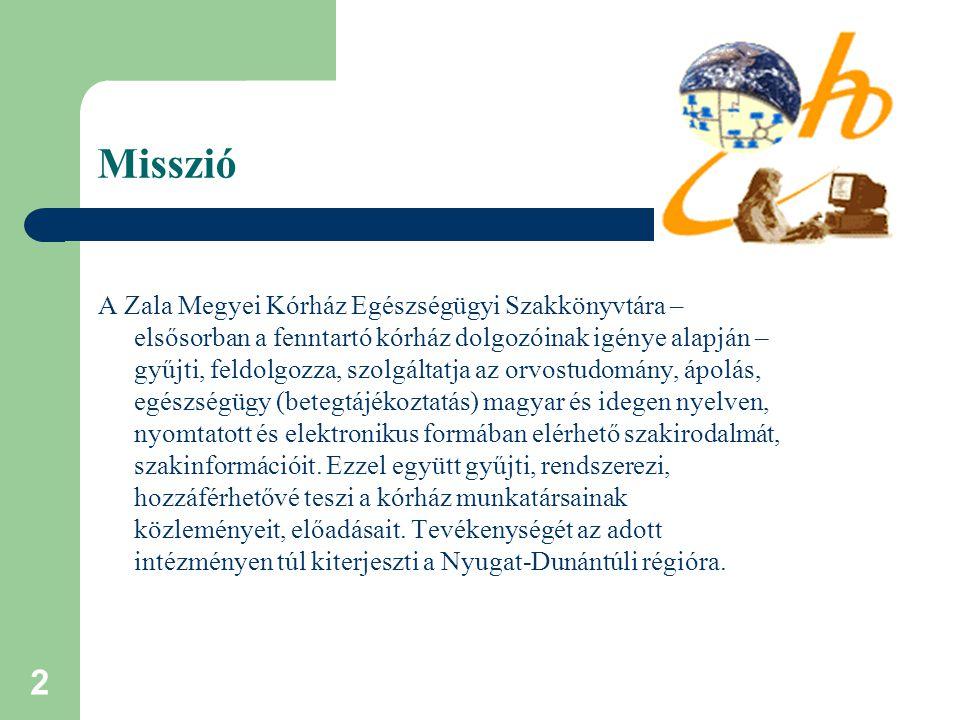 2 Misszió A Zala Megyei Kórház Egészségügyi Szakkönyvtára – elsősorban a fenntartó kórház dolgozóinak igénye alapján – gyűjti, feldolgozza, szolgáltatja az orvostudomány, ápolás, egészségügy (betegtájékoztatás) magyar és idegen nyelven, nyomtatott és elektronikus formában elérhető szakirodalmát, szakinformációit.