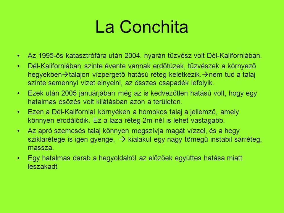 La Conchita Az 1995-ös katasztrófára után 2004. nyarán tűzvész volt Dél-Kaliforniában. Dél-Kaliforniában szinte évente vannak erdőtüzek, tűzvészek a k