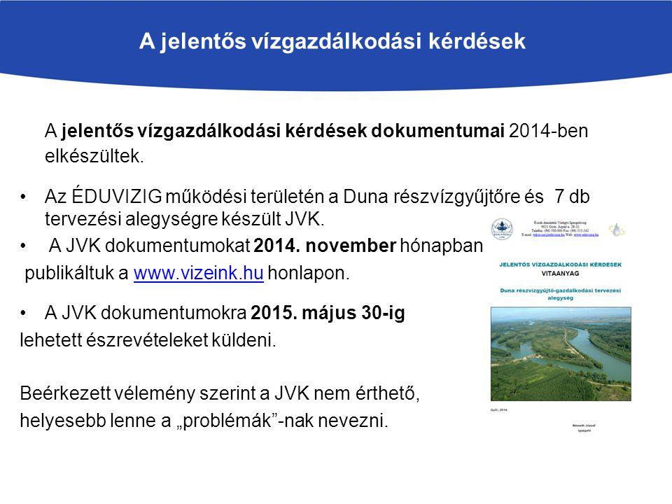 A jelentős vízgazdálkodási kérdések dokumentumai 2014-ben elkészültek.