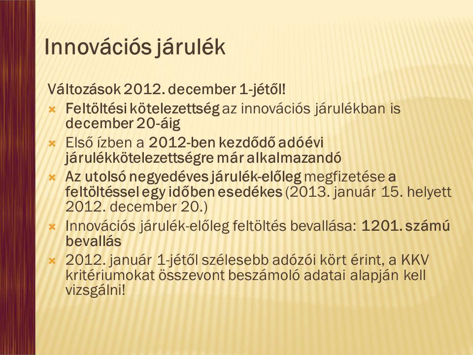 Innovációs járulék Változások 2012.december 1-jétől.