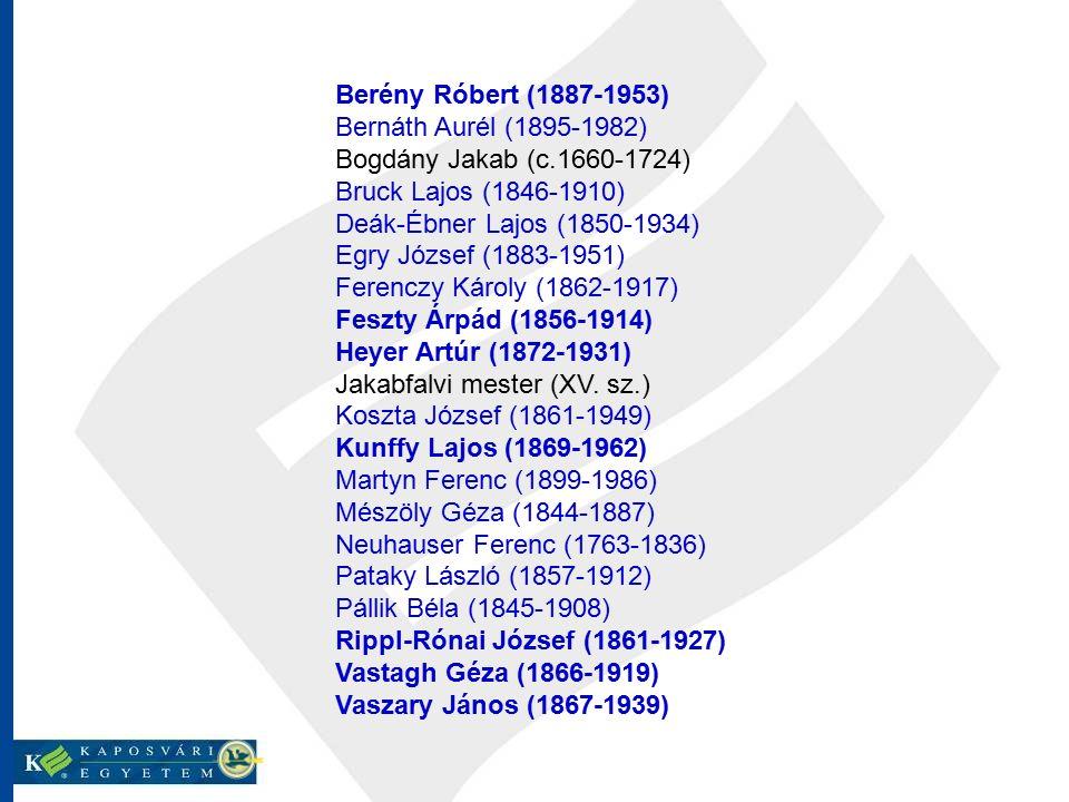 Berény Róbert (1887-1953) Bernáth Aurél (1895-1982) Bogdány Jakab (c.1660-1724) Bruck Lajos (1846-1910) Deák-Ébner Lajos (1850-1934) Egry József (1883-1951) Ferenczy Károly (1862-1917) Feszty Árpád (1856-1914) Heyer Artúr (1872-1931) Jakabfalvi mester (XV.
