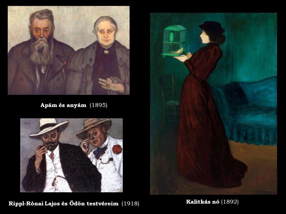 Rippl-Rónai Lajos és Ödön testvéreim (1918) Kalitkás nő (1892) Apám és anyám (1895)