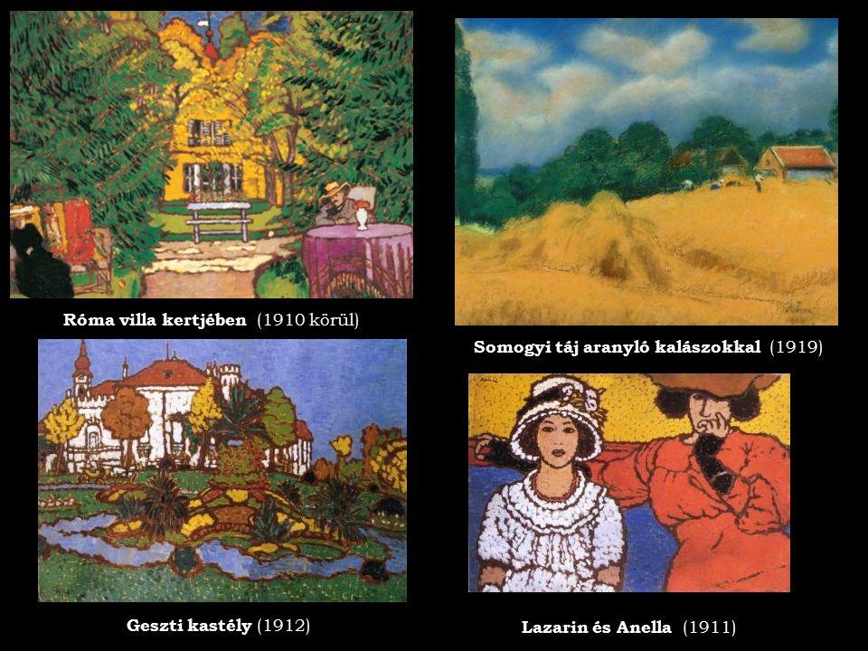 Róma villa kertjében (1910 körül) Somogyi táj aranyló kalászokkal (1919) Geszti kastély (1912) Lazarin és Anella (1911)