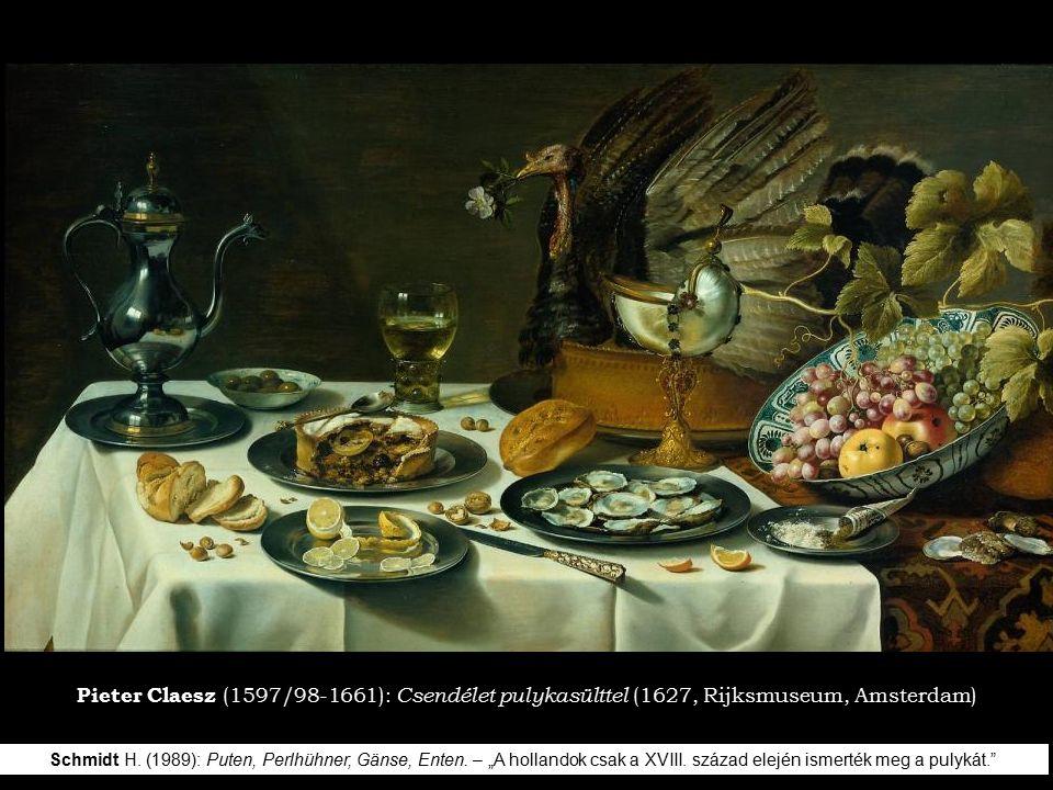 Pieter Claesz (1597/98-1661): Csendélet pulykasülttel (1627, Rijksmuseum, Amsterdam) Schmidt H.