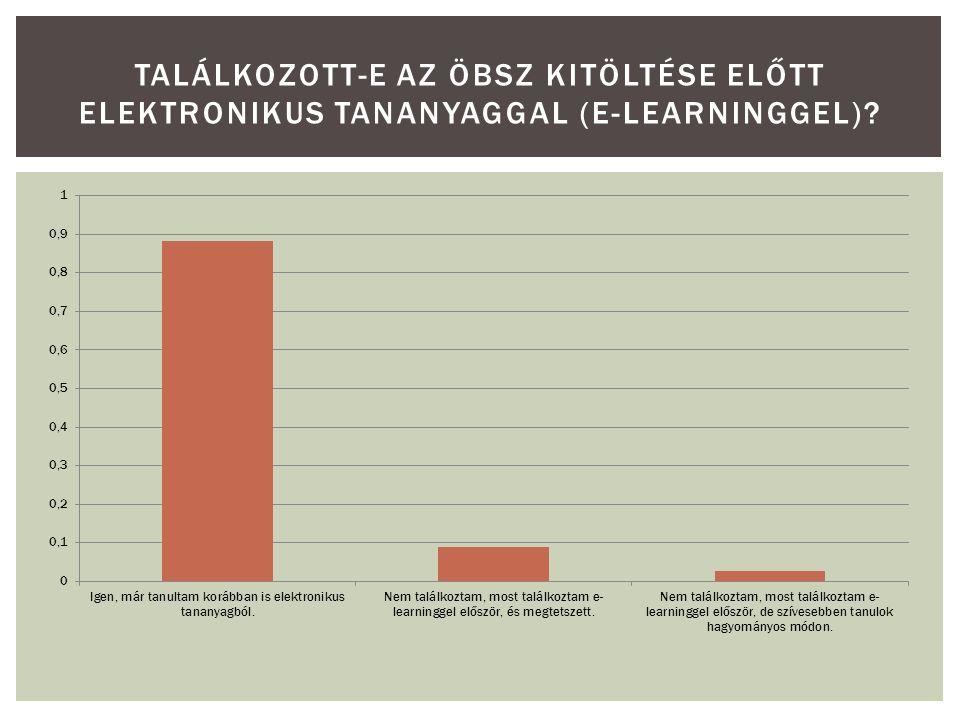 TALÁLKOZOTT-E AZ ÖBSZ KITÖLTÉSE ELŐTT ELEKTRONIKUS TANANYAGGAL (E-LEARNINGGEL)