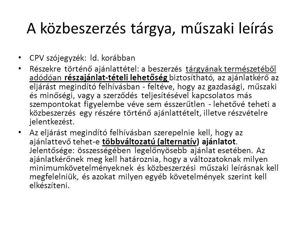 A közbeszerzés tárgya, műszaki leírás CPV szójegyzék: ld. korábban Részekre történő ajánlattétel: a beszerzés tárgyának természetéből adódóan részaján