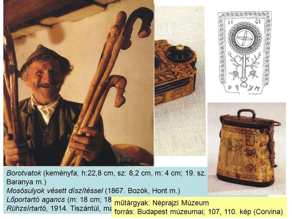 Borotvatok (keményfa; h:22,8 cm, sz: 8,2 cm, m: 4 cm; 19. sz. Ormánság, Baranya m.) Mosósulyok vésett díszítéssel (1867. Bozók, Hont m.) Lőportartó ag