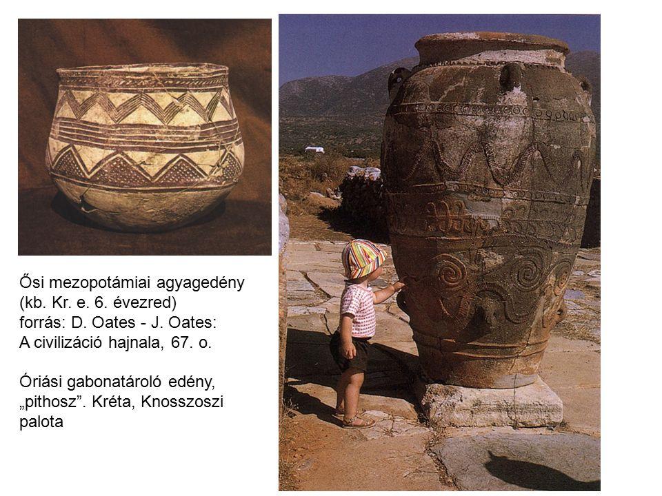 """Ősi mezopotámiai agyagedény (kb. Kr. e. 6. évezred) forrás: D. Oates - J. Oates: A civilizáció hajnala, 67. o. Óriási gabonatároló edény, """"pithosz"""". K"""