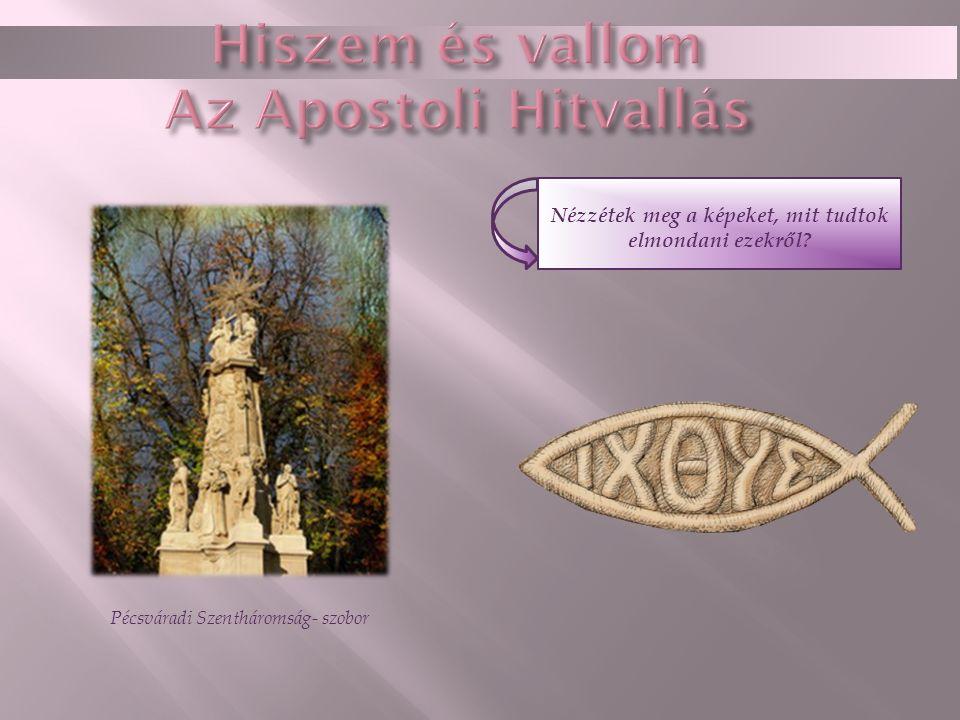 Nézzétek meg a képeket, mit tudtok elmondani ezekről? Pécsváradi Szentháromság- szobor