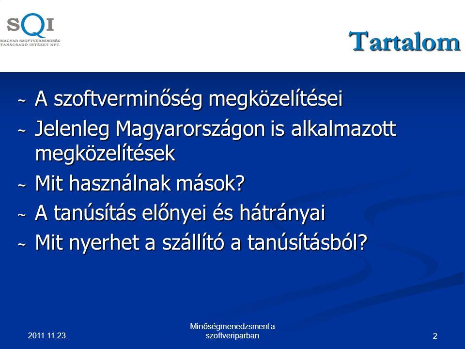 2 Tartalom ~ A szoftverminőség megközelítései ~ Jelenleg Magyarországon is alkalmazott megközelítések ~ Mit használnak mások.
