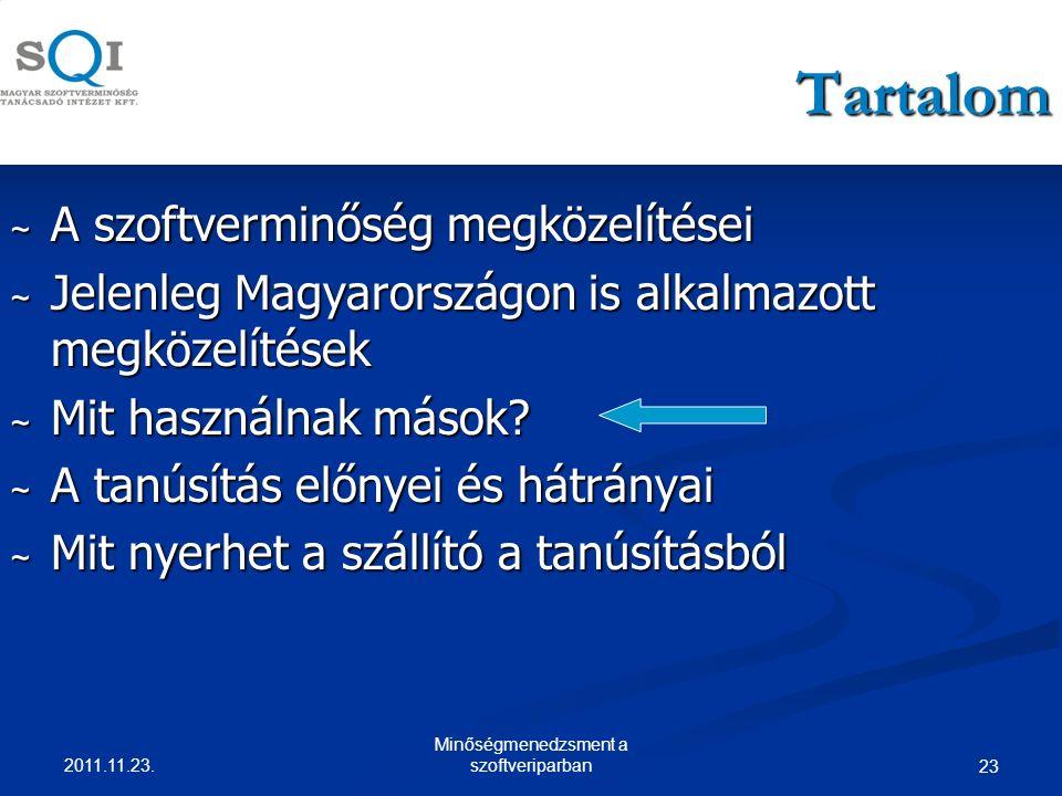 23 Tartalom ~ A szoftverminőség megközelítései ~ Jelenleg Magyarországon is alkalmazott megközelítések ~ Mit használnak mások.
