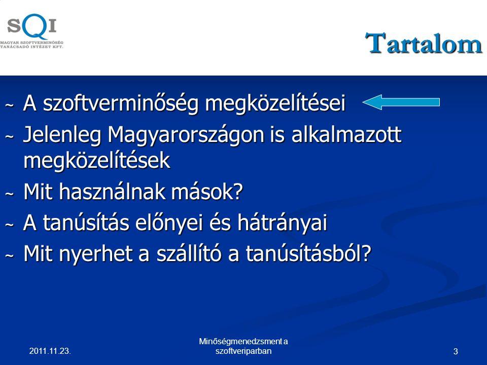 3 Tartalom ~ A szoftverminőség megközelítései ~ Jelenleg Magyarországon is alkalmazott megközelítések ~ Mit használnak mások.
