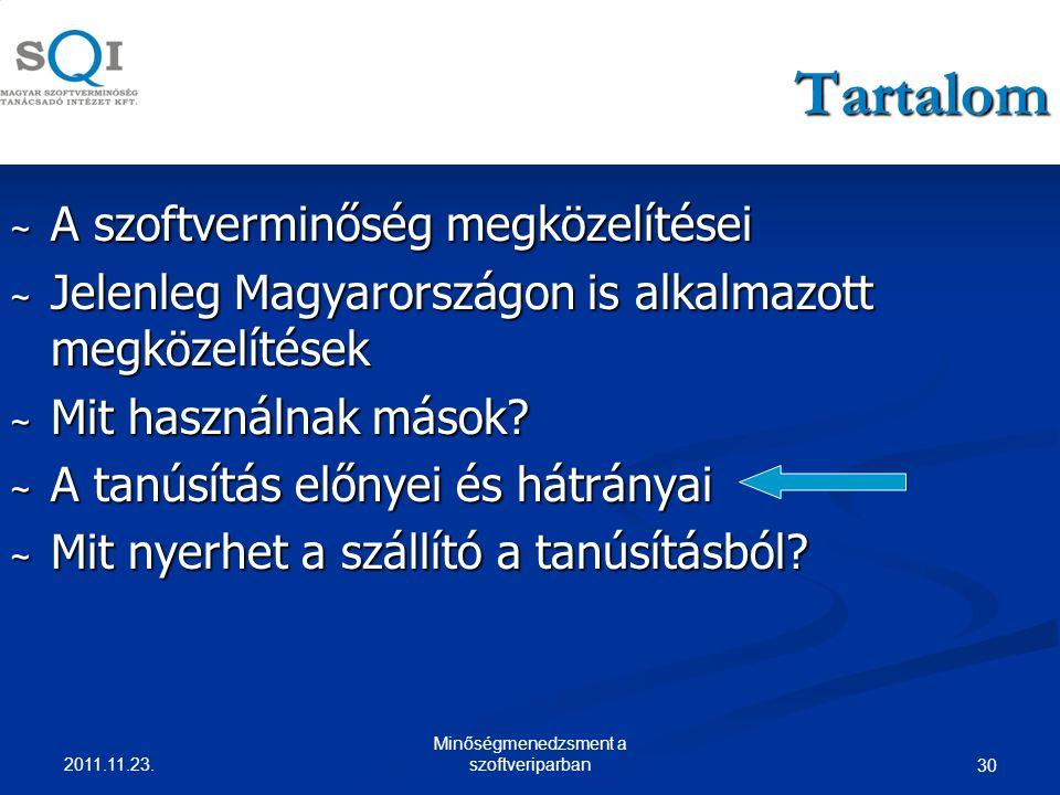 30 Tartalom ~ A szoftverminőség megközelítései ~ Jelenleg Magyarországon is alkalmazott megközelítések ~ Mit használnak mások.