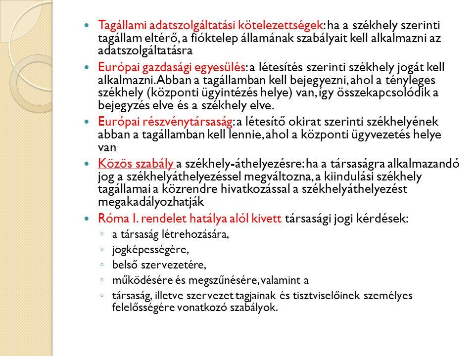 Jogi személyek székhelye Überseering-ügy Előzetes döntéshozatal (2002), német b.k.