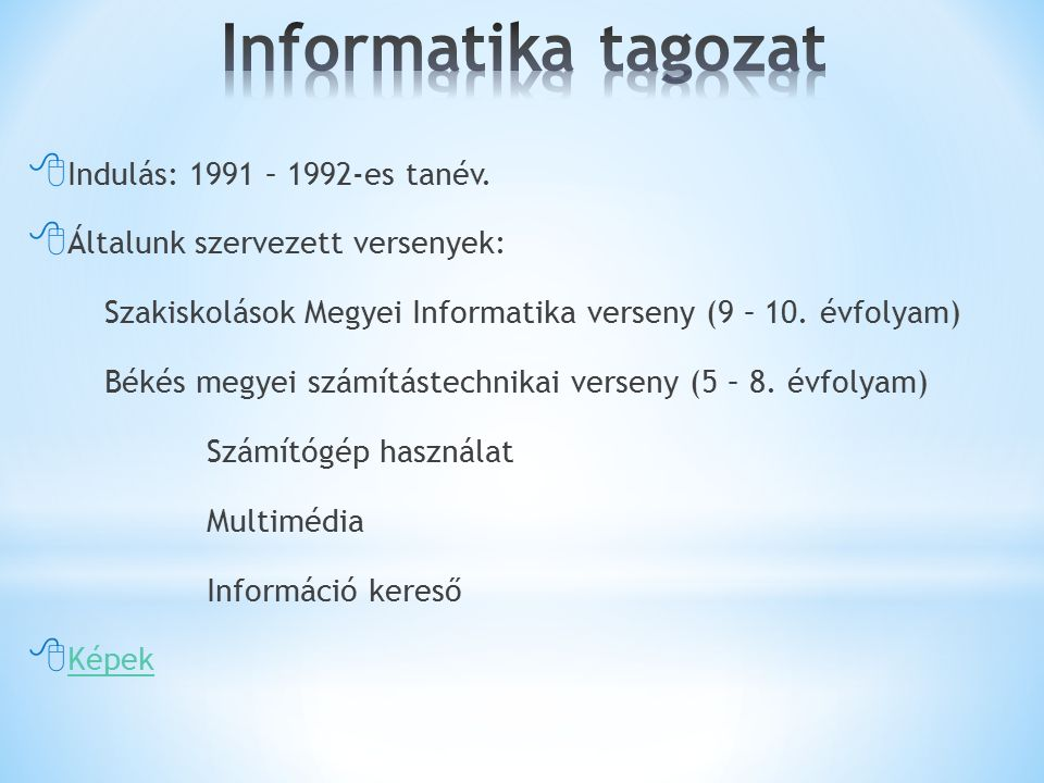  Indulás: 1991 – 1992-es tanév.