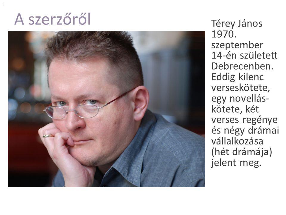 A szerzőről Térey János 1970. szeptember 14-én született Debrecenben.