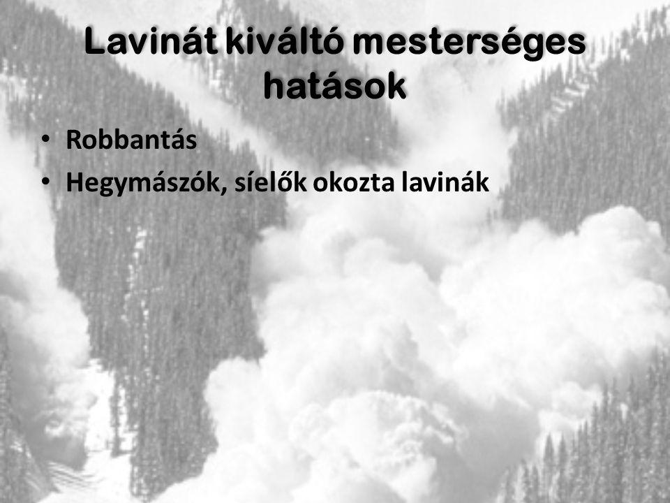 Lavinát kiváltó mesterséges hatások Robbantás Hegymászók, síelők okozta lavinák