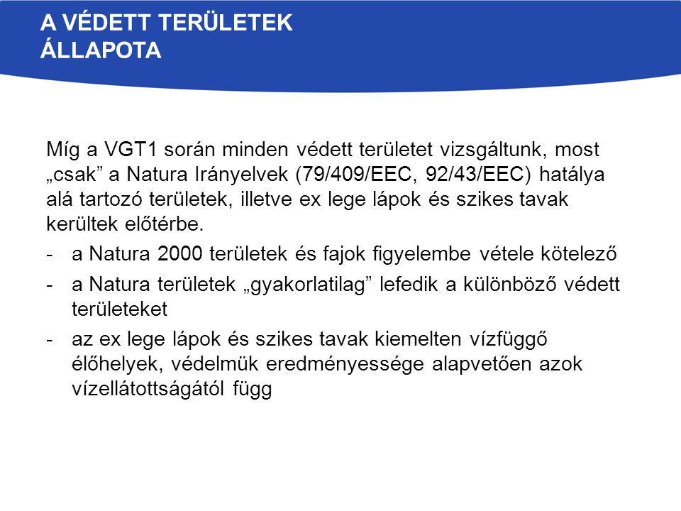 """Míg a VGT1 során minden védett területet vizsgáltunk, most """"csak a Natura Irányelvek (79/409/EEC, 92/43/EEC) hatálya alá tartozó területek, illetve ex lege lápok és szikes tavak kerültek előtérbe."""