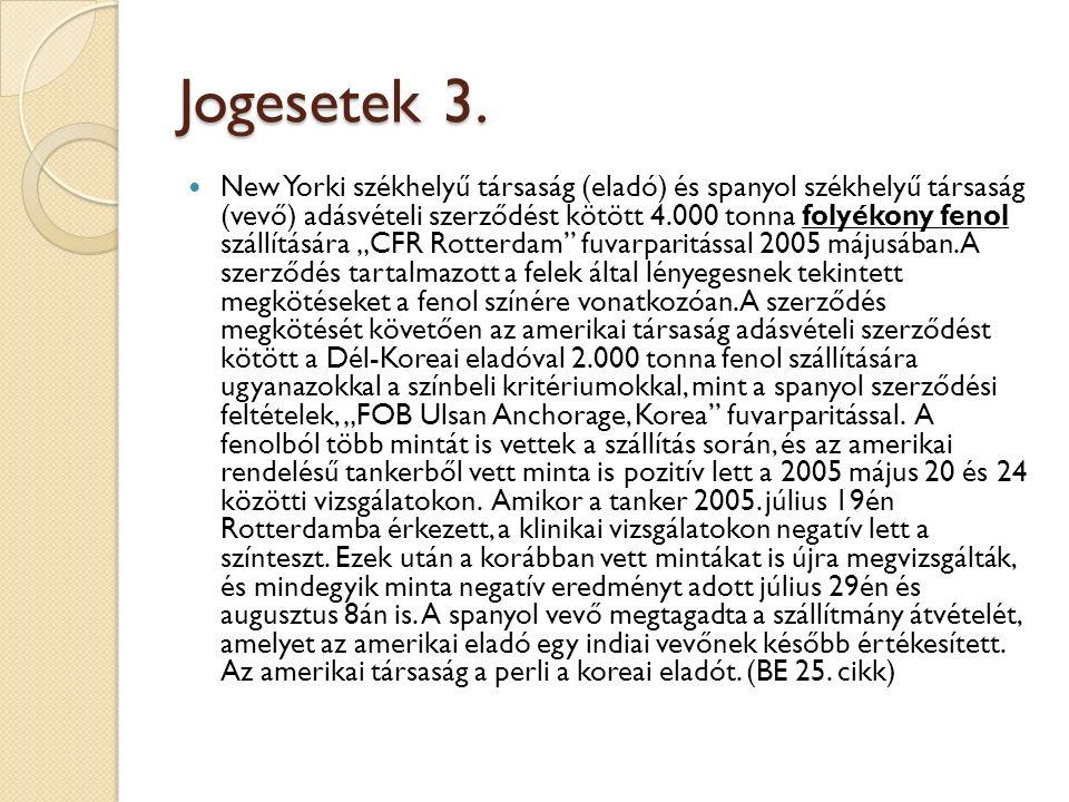 Jogesetek 3. New Yorki székhelyű társaság (eladó) és spanyol székhelyű társaság (vevő) adásvételi szerződést kötött 4.000 tonna folyékony fenol szállí
