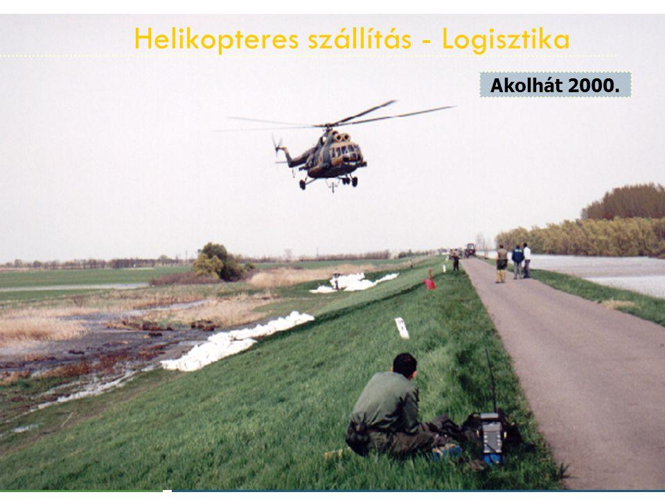 Helikopteres szállítás - Logisztika Akolhát 2000.