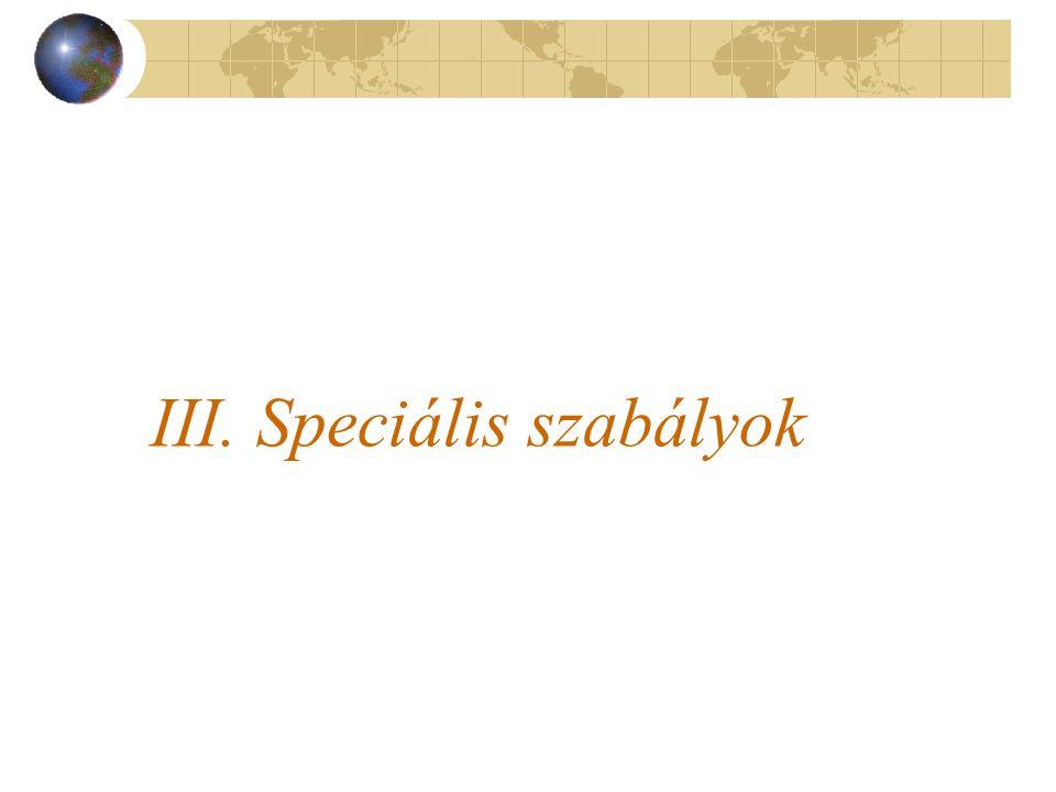 III. Speciális szabályok