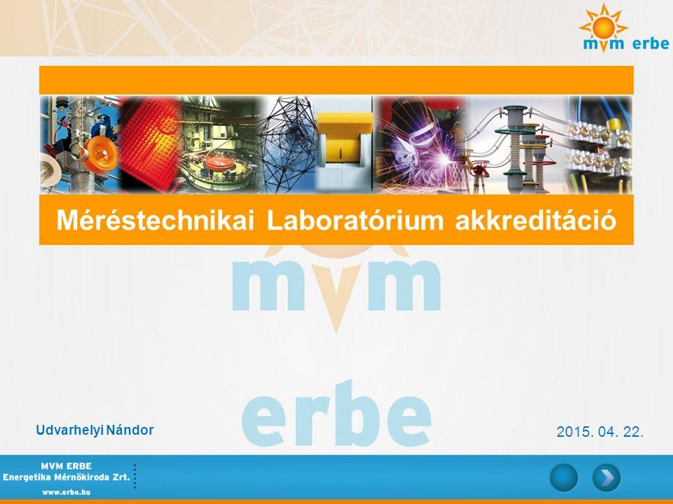 2015. 04. 22. Udvarhelyi Nándor Méréstechnikai Laboratórium akkreditáció