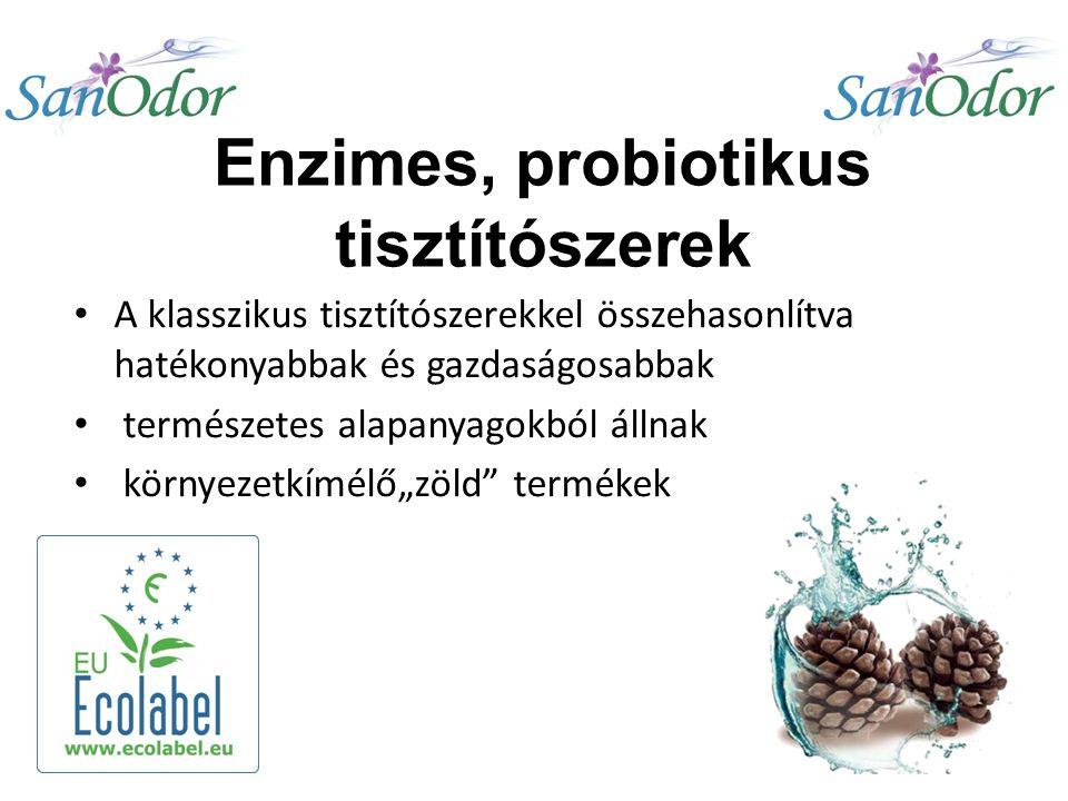 """Enzimes, probiotikus tisztítószerek A klasszikus tisztítószerekkel összehasonlítva hatékonyabbak és gazdaságosabbak természetes alapanyagokból állnak környezetkímélő""""zöld termékek"""