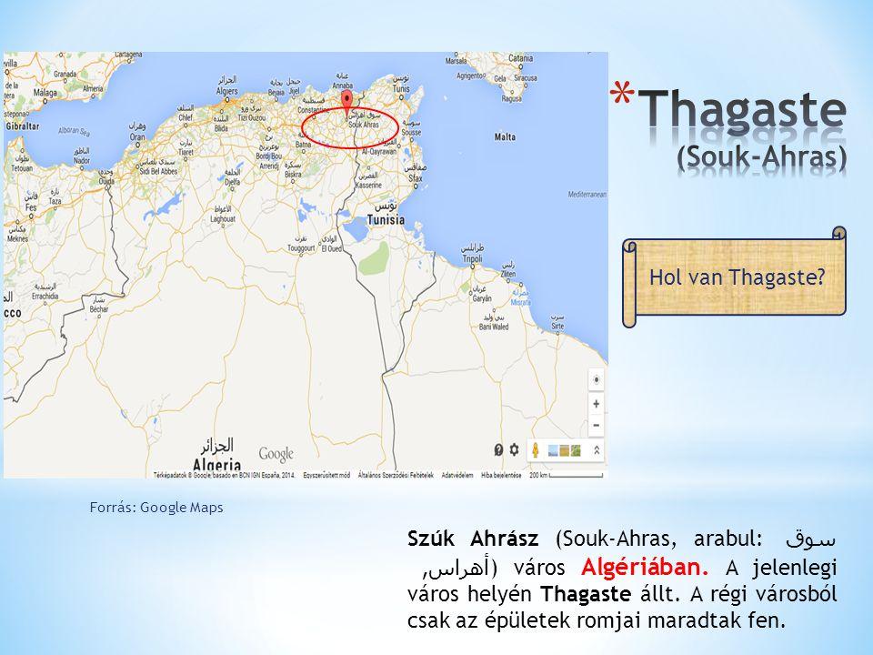 Szúk Ahrász (Souk-Ahras, arabul: سوق أهراس, ) város Algériában. A jelenlegi város helyén Thagaste állt. A régi városból csak az épületek romjai maradt