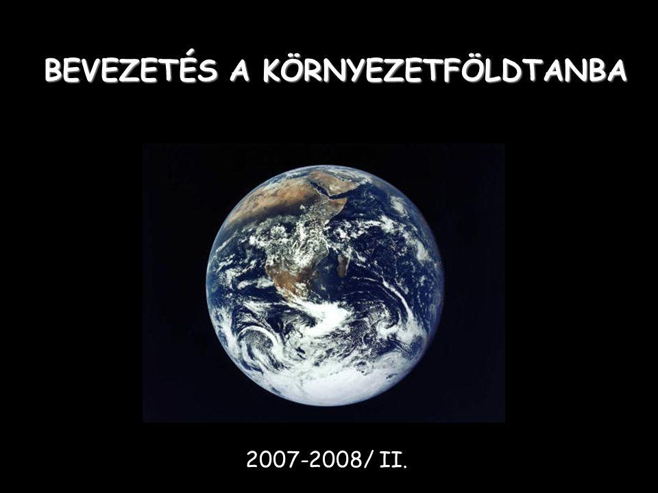 BEVEZETÉS A KÖRNYEZETFÖLDTANBA 2007-2008/ II.