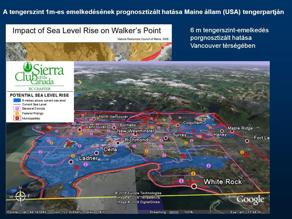 www.scienceblogs.com A tengerszint 1m-es emelkedésének prognosztizált hatása Maine állam (USA) tengerpartján www.lexner.org 6 m tengerszint-emelkedés porgnosztizált hatása Vancouver térségében