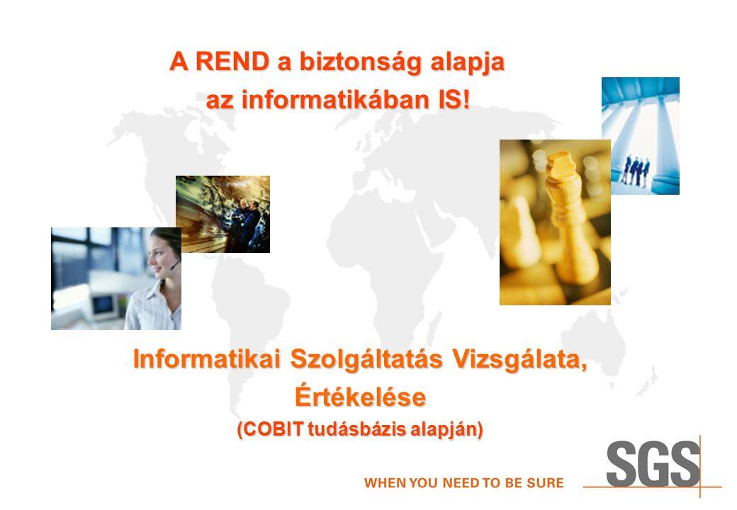 A REND a biztonság alapja az informatikában IS.